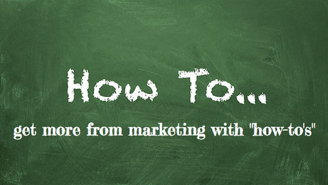 """Boost Marketing Results with a """"How-To"""""""