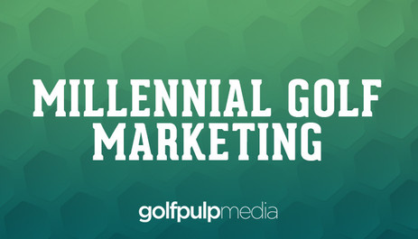 Marketing Golf Products To Millennials