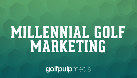 Marketing Golf Products To Millennials