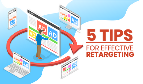 Top 5 retargeting tactics