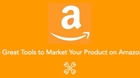 6 Great Tools to Market Your Product on Amazon
