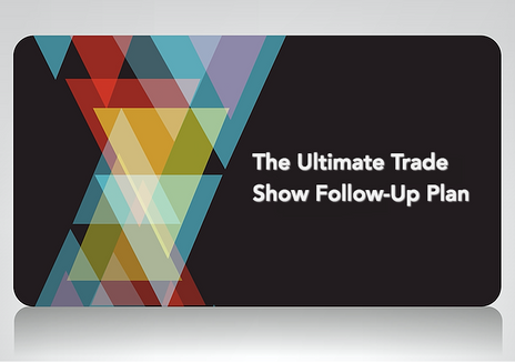 The Ultimate Trade Show Follow-Up Plan