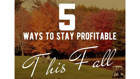 Top 5 Ways to Make Sure Your Golf Business Stays Profitable During Fall