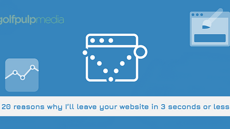 20 Reasons Why I'll Leave Your Website in 3 Seconds or Less