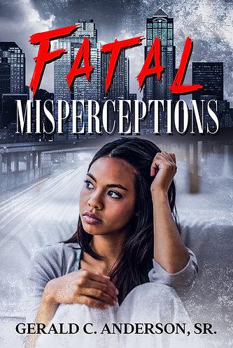 Fatal Misperceptions