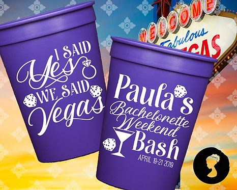 I said yes We said Vegas Bachelorette Party Weekend Stadium Cup