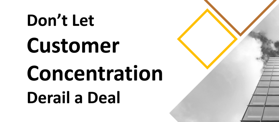 Don't Let Customer Concentration Derail a Deal