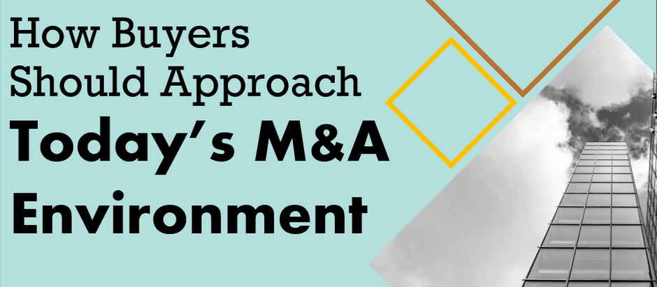 How Buyers Should Approach Today's M&A Environment