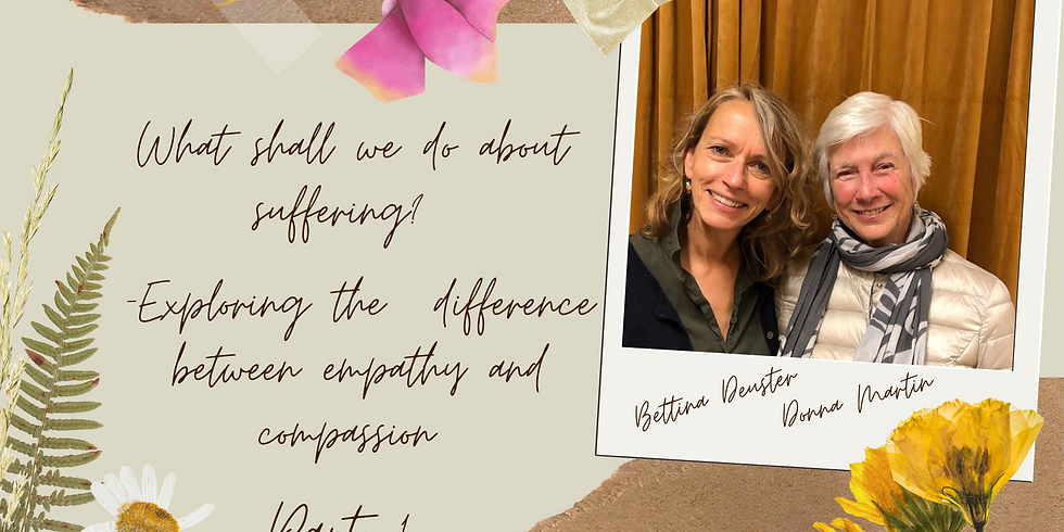 Teaching series: What shall we do about suffering? Exploring the difference between empathy and compassion (Part 1)