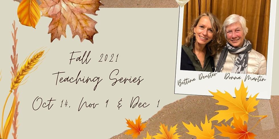 Teaching series with Donna Martin & Bettina Deuster