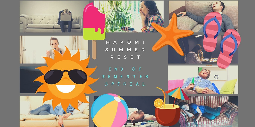 Hakomi Summer Reset (End of semester Special)