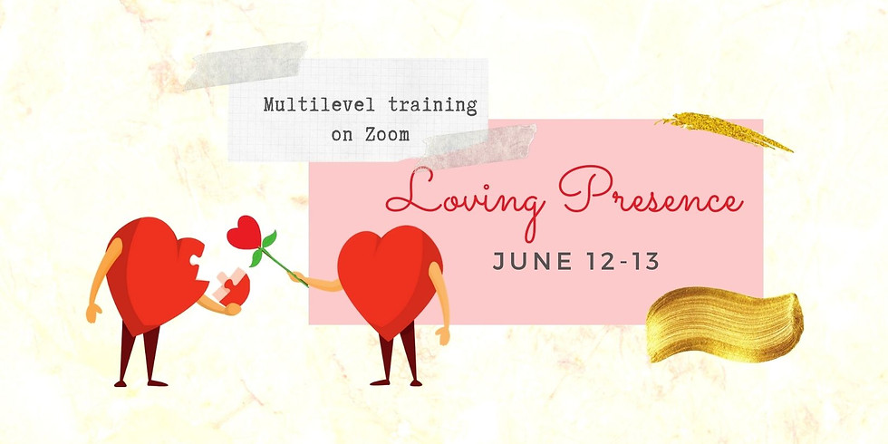 Loving Presence- Multilevel training