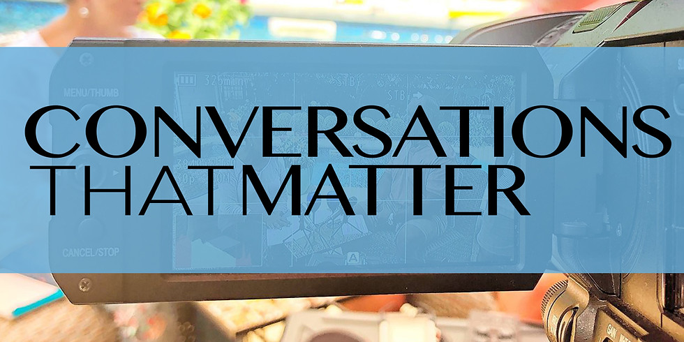 Conversations that Matter Community Discussion