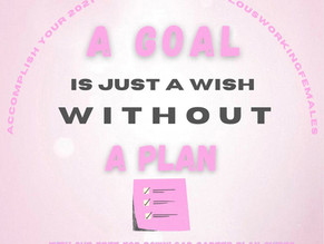 Accomplish Your 2021 Goals with Fabulous Working Females!