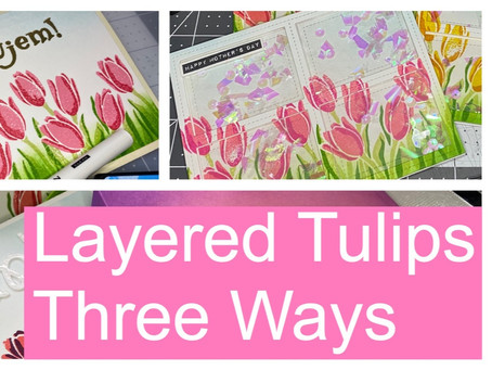 Layered Tulips 3 Ways