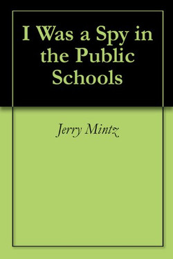 I Was a Spy in the Public Schools