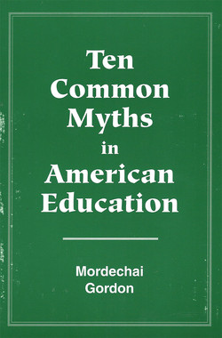 Ten Common Myths in American Education .