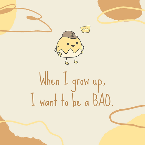 When I grow up, I want to be a BAO. (2).