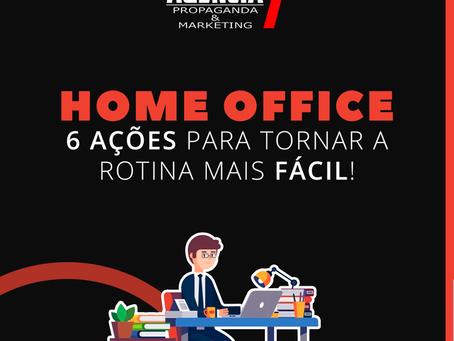 Home Office: 6 ações para uma rotina mais fácil