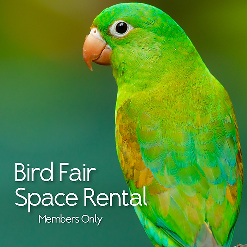 Bird Fair Space Rental (CLUB MEMBERS)