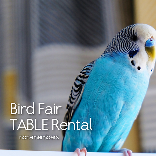 Bird Fair Table Rental (NON-MEMBERS)