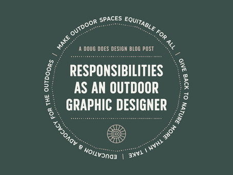 The 3 Major Moral Responsibilities I Have As An Outdoor Graphic Designer
