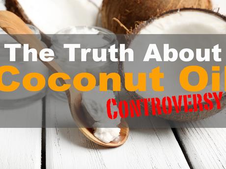 The Coconut Oil Controversy