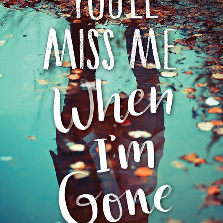 You'll Miss Me When I'm Gone | Spoiler Free Review