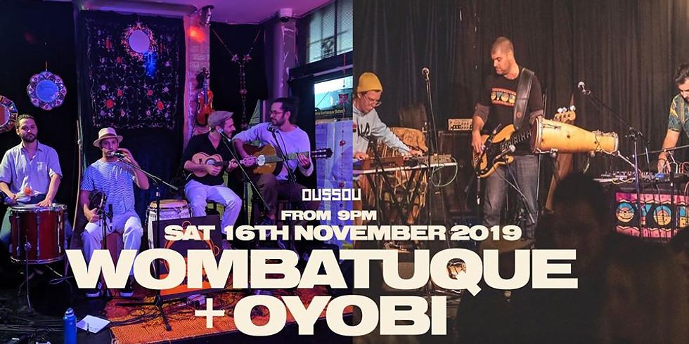 Oyobi + Wombatuque