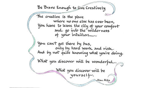 Be Brave Enough to live Creatively.. Alan Alda Quote