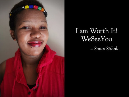 I am Worth it! I am born to make a Difference! #WeSeeYou #WeHearYou
