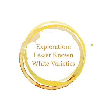 Exploration - Lesser Known White Varietals