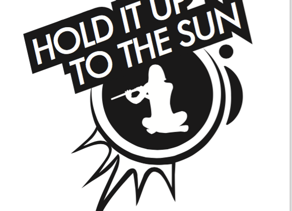 Hold It Up To The Sun Exclusive T-Shirt