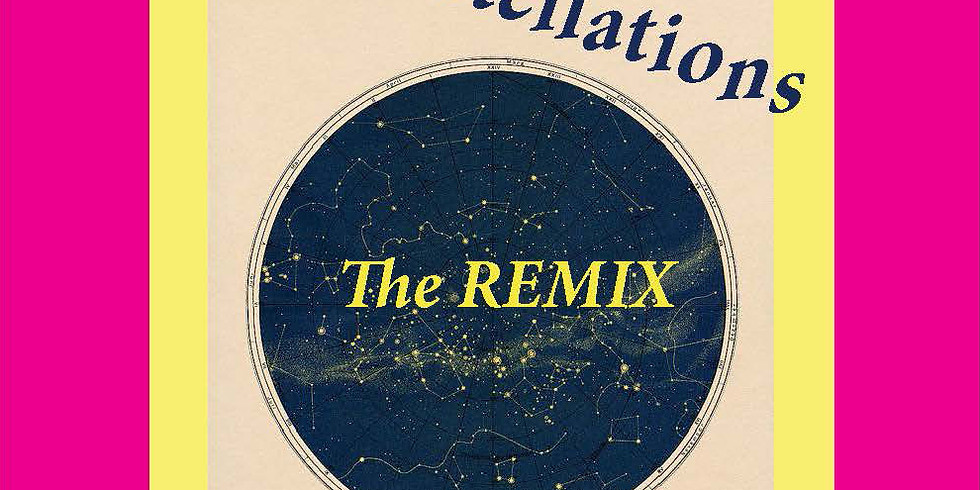 Constellations - The Remix - 6:30 PM