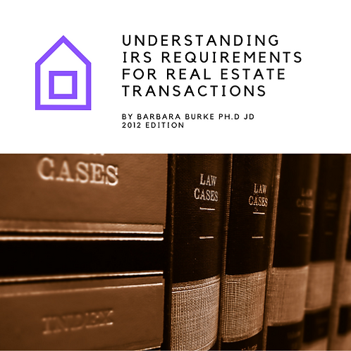 Understanding IRS Requirements For Real Estate Transactions