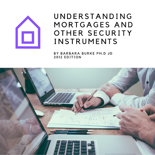 Understanding Mortgages and Other Security Instruments