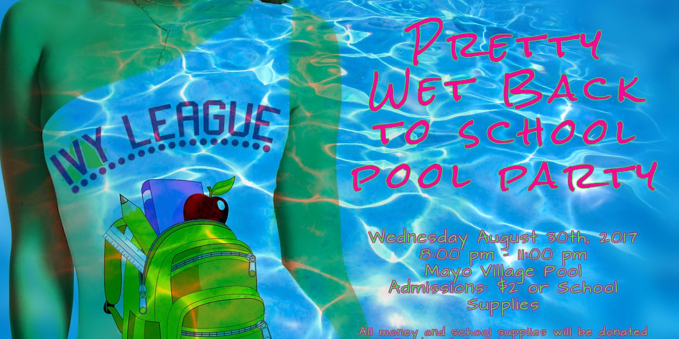 Pretty Wet n' Wild Pool Party 5 points + 1 point/school supplies item or dollar donated