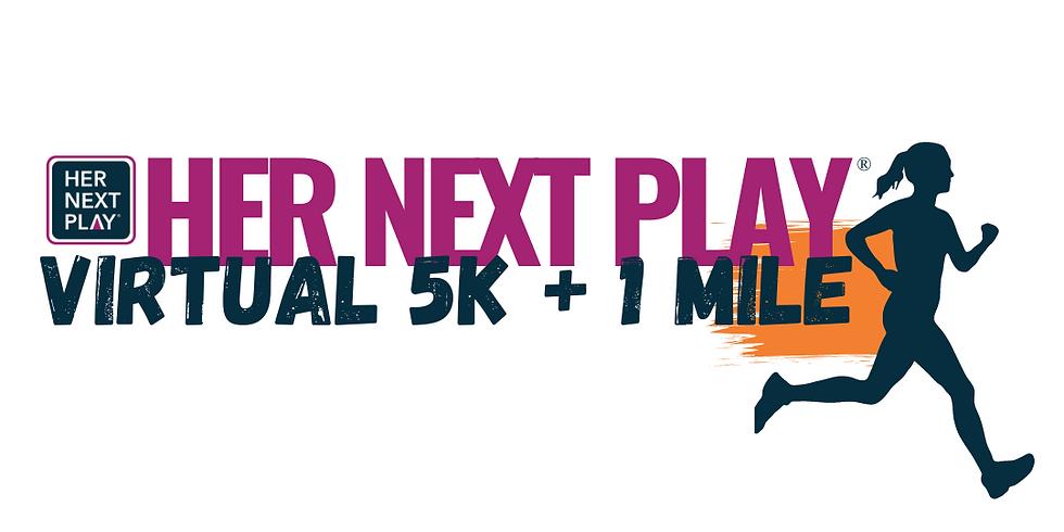 Her Next Play 2021 Virtual 5K + 1 Mile