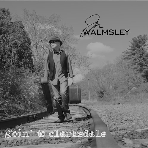 "Jon Walmsley CD ""Goin' To Clarksdale"""