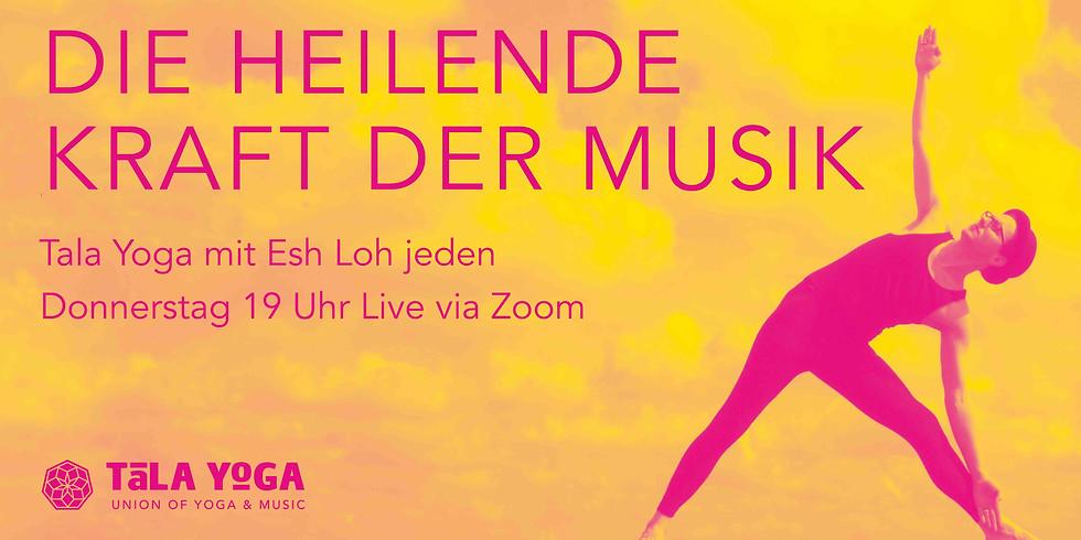 """ONLINE - Tala Yoga """"Die heilende Kraft der Musik"""""""