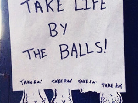 Taking life by the balls