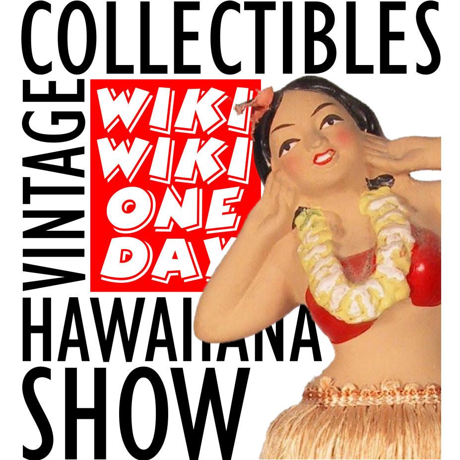 春のWiki Wiki One Day Vintage Collectibles & Hawaiiana Show は今週末!