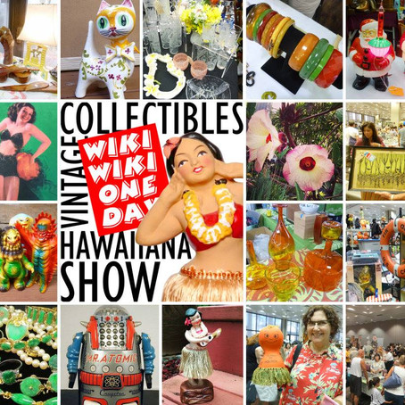 ハワイ最新情報:WIKI WIKI ONE DAY VINTAGE COLLECTIBLES & HAWAIIANA SHOW