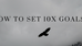 How To Set 10X Goals