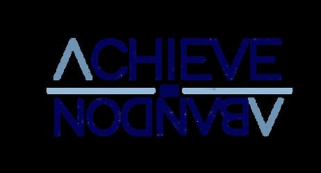 Achieve or Abandon