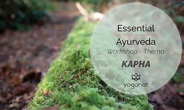 Essential Ayurveda Workshop Kapha.jpg