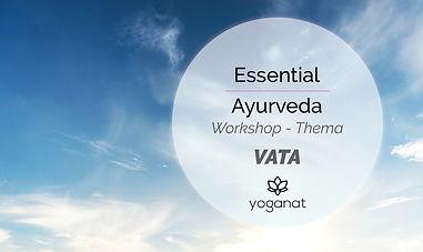 Essential Ayurveda Workshop Vata.jpg