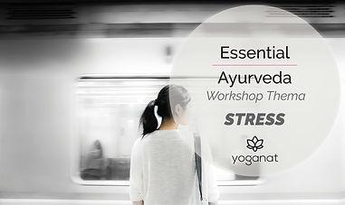 Essential Ayurveda Workshop Stress.jpg