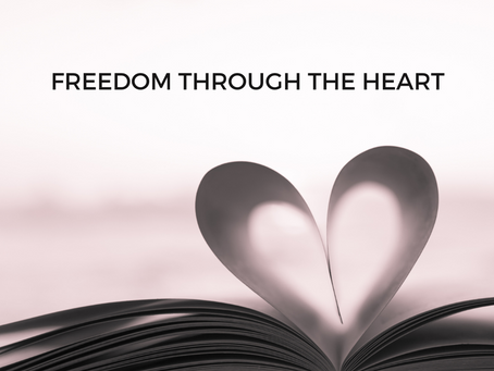 Finding Freedom Through The Heart