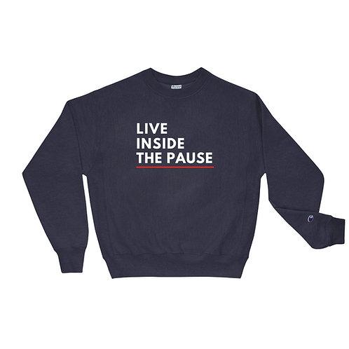 Champion Sweatshirt - Live Inside The Pause